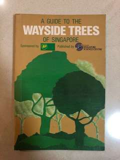 A Guide to the Wayside Trees of Singapore