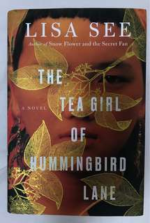 THE TEA GIRL OF HUMMINGBIRD LANE -Lisa See
