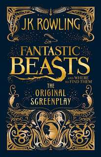 Fantastic Beasts and Where to Find Them Hardcover
