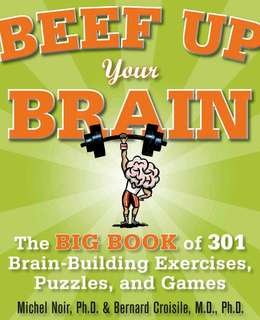 Beef up Your Brain by Michel Noir Ph.D