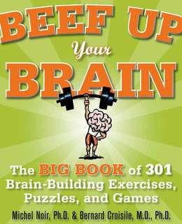 Beef up Your Brain by Michel Noir Ph.D
