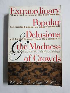 Extraordinary Popular Delusions & the Madness of Crowds (Charles Mackay)