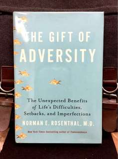 # Highly Recommended《Preloved Hardcover + The Positive Insights & Wisdom Of Embracing Adversity To Become Better & More Resilient》Dr Norman E. Rosenthal - THE GIFT OF ADVERSITY : The Unexpected Benefits of Life's Difficulties, Setbacks, and Imperfections