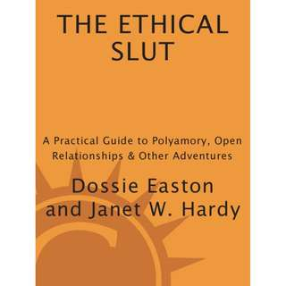 The Ethical Slut: A Practical Guide to Polyamory, Open Relationships & Other Adventures by  Janet W. Hardy [eBook - epub]