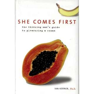 She Comes First: The Thinking Man's Guide to Pleasuring a Woman by Ian Kerner [eBook - pdf]