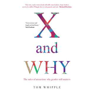 X and WHY: The rules of attraction: why gender still matters by Tom Whipple [eBook - epub]