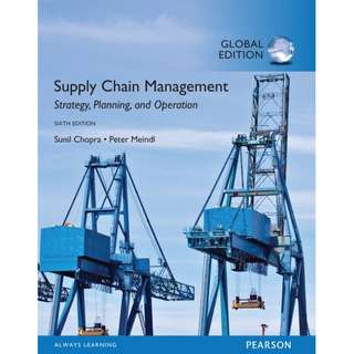Supply Chain Management Strategy, Planning, and Operation Global 6th Sixth Edition by Sunil Chopra, Peter Meindl - Pearson