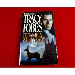 To Tame A Wild Heart by Tracy Fobes