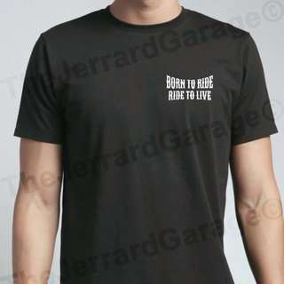 Born To Ride, Ride To Live Tee Shirt