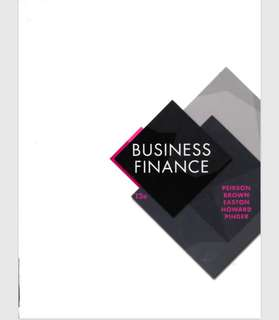 Business Finance 2th ed. by Graham Peirson, Robert Brown, Steve Easton, Peter Howard and Sean Pinde