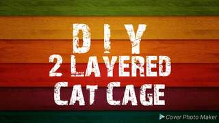 DIY 2 Layered Cat Cage for only 1K+