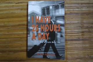 I HAVE 25HOURS A DAY