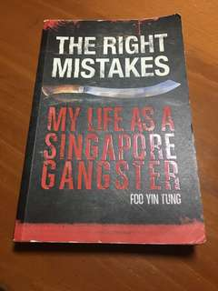 [AUTOGRAPHED] Foo Yin Tung - The Right Mistakes: My Life as a Singapore Gangster
