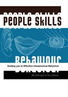 People Skill Behaviour. Guide you to Effective Interpersonal Behaviour. By Bill Sultman & Tony Burton