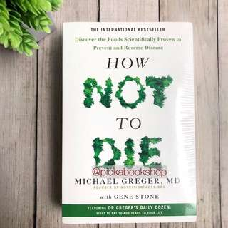 How Not to Die - Gene Stone & Michael Greger
