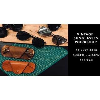 🚚 Vintage Sunglasses Workshop| 15 July (3.30pm - 6.30pm)