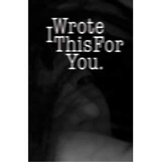 I Wrote This For You by pleasefindthis (EBook Poetry Novel)