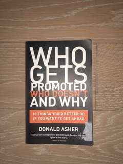 Who gets promoted, who doesn't and why? By Donald Asher