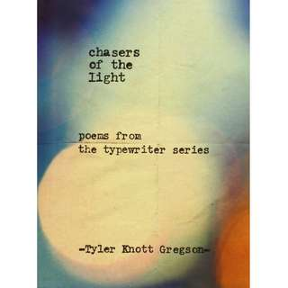 Chasers of The Light by Tyler Knott Gregson (EBook Poetry Novel)