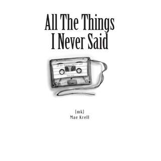 All The Things I Never Said by Mae Krell (EBook Poetry Novel)