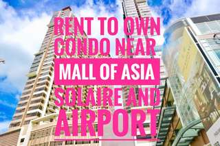 RENT TO OWN CONDO FOR INVESTMENT AIRBNB NEAR MALL OF ASIA OKADA SOLAIRE