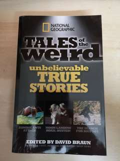 National Geographic Tales of the Weird: Unbelievable True Stories by David Braun