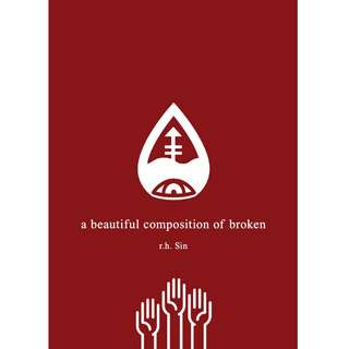 A Beautiful Composition of Broken by R. H. Sin (EBook Poetry Novel)