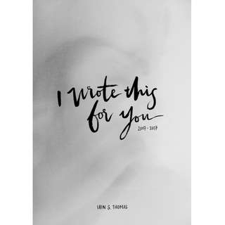 I Wrote This For You: 2007-2017 by Iain Thomas (EBook Poetry Novel)