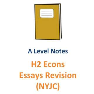 2016 - 2017 NYJC H2 Economics Essay Revision / 2 year syllabus / H2 Economics / H2 Econs / H2 Econ / 9757 / New Syllabus / JC1 / JC2 / Essay / Notes / exam papers / Nanyang Junior College / NYJC