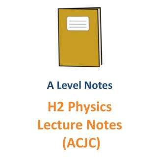 2016 - 2017 ACJC H2 Physics Lecture Notes / 2 year syllabus / H2 Physics / 9749 / New Syllabus / JC1 / JC2 / Lecture Notes / exam papers / Anglo-Chinese Junior College / ACJC