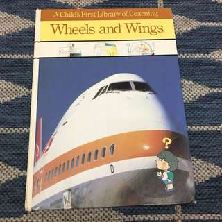 Wheels and Wings (A Child's First Library of Learning)