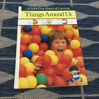 Things Around Us (A Child's First Library of Learning)