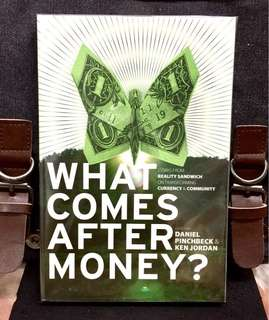 《New Book Condition + Exploring The Alternatives System To The Current Systems Of Bank-Financed Currency & Global Capitalism》Daniel Pinchbeck & Ken Jordan - WHAT COMES AFTER MONEY ? : Essays from Reality Sandwich on Transforming Currency & Community