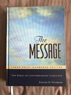 The Message :    The Bible in Contemporary Language by Eugene H Peterson