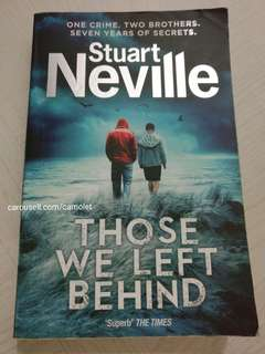 THOSE WE LEFT BEHIND by Stuart Neville - English novel
