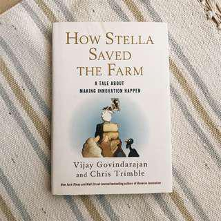 How Stella Saved the Farm: A Tale about Making Innovation Happen (Hardback)