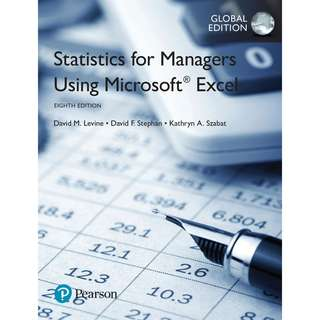 Statistics for Managers Using Microsoft Excel Global 8th Eighth Edition by David M. Levine, David F. Stephan, Kathryn A. Szabat - Pearson