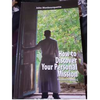 How to Discover Your Personal Mission by John Mounbourquette