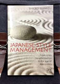 《Bran-New + Hardcover Edition + A Unique, Insider's Perspective On The Crisis Facing Japanese Management & The Path To Reform》Shigeo Shimizu - JAPANESE-STYLE MANAGEMENT : From Crisis To Reformation In the Age Of Abenomics