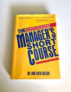 THE MANAGER'S SHORT COURSE book by Bil and Cher Holton (Hard-cover)