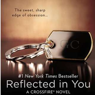 CrossFire Series: Reflected in You