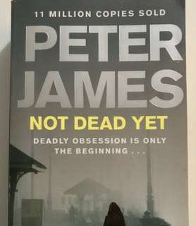 'Not Dead Yet' by Peter James