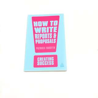 How To Write Reports & Proposals by Patrick Forsyth