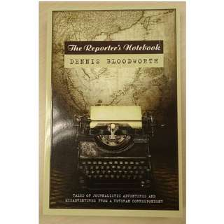 The Reporter's Notebook book by Dennis Bloodworth