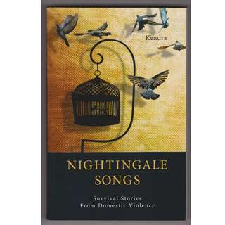 Nightingale Songs: Survival Stories From Domestic Violence book by Kendra