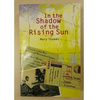 In The Shadow of the Rising Sun book by Mary Thomas