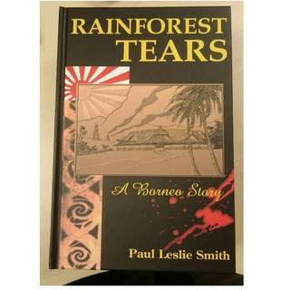 Rainforest Tears: A Borneo Story, novel by Paul Leslie Smith