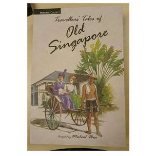 Travellers' Tales of Old Singapore book compiled by Michael Wise
