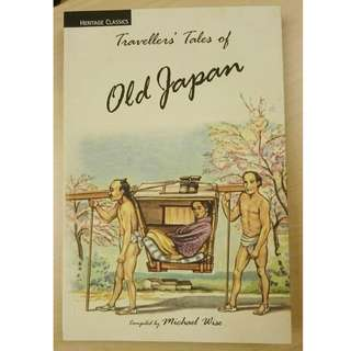 Travellers' Tales of Old Japan book compiled by Michael Wise