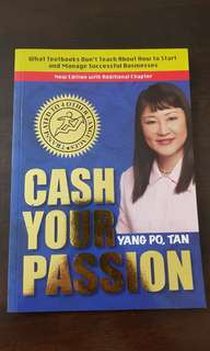 Cash Your Passion by Tan Yang Po